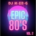 Epic 80's 2 // Retro // Rock // Synth-Pop // Nu-Wave