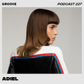 Groove Podcast 227 - Adiel