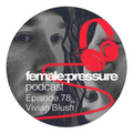 female:pressure podcast Episode 78: Vivian Blush