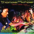 Thomas Michael (Los Angeles) - Sweet Candy Love (2000)