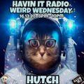 Hutch Xmas Edition Weird Wednesday on Havin it Radio