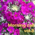 Morning Call vol.8