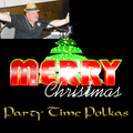 Party Time Polkas Christmas - Stan Wilgocki (12/24/2020)