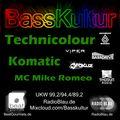 Basskultur - Technicolour, Komatic & MC Mike Romeo In The Mix