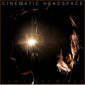 Cinematic Headspace