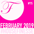 House Finesse 75 - February 2019