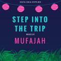 Step into the trip - Digital dub & steppa mix By Mufajah Sound