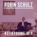 Robin Schulz   #StayHome Mix