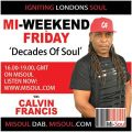 Calvin Francis 'Decades of Soul' / Mi-Soul Radio / Fri 7pm - 9pm / 15-06-2018