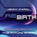 Jenny Karol & Wolmy Balmart - ReBirth. The Future is Now! 146 [October 2020]