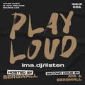 PLAY LOUD 081 ► Bergwall & AYA