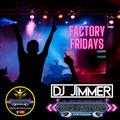 DJ Jimmer - Factory Fridays 4th June