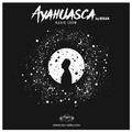 Ayahuasca #009 by Bekar on TM Radio
