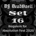 DJ Deadbasil - Set 16: Requiem for Absolution Fest 2020