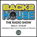 Show 2 - Back2House The Radio Show (27.02.2020)