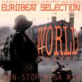 EUROBEAT SELECTION ~WORLD TRAVEL NON-STOP MEGA MIX~