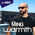 MING Presents Warmth Episode280