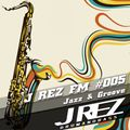 J REZ FM #005 [Jazz & Groove]