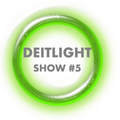 Deitlight Show 5