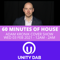 UNITY DAB COVER SHOW 60 MINUTES OF DEEP SOULFUL HOUSE 03 FEB 2021