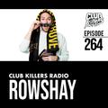 Club Killers Radio #264 - Rowshay