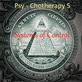 Psy-Chotherapy 5 - Systems Of Control(5/12/2019)