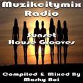 Marky Boi - Muzikcitymix Radio - Sunset House Grooves