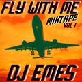 Fly With Me VOL 1