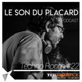 Le Son Du Placard - TechnoRoom22