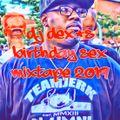 Dj Dex's Birthday Sex Mixtape 2019