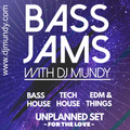 Bass Jams #073 (2021-02-12) - Unplanned Set - For the Love (of Bass House, Tech House, EDM & Things)
