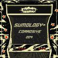 SUMO PRESENTS: Sumology+ 004 - Corrosive
