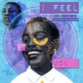 I FEEL Vol 1.