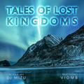 Tales of lost kingdoms