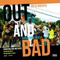 OUT & BAD DANCEHALL MIX BY DJ GREEN B (EXPLICIT)