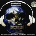 DEAFBOYONE ROCKS RADIO - INNER SPACE ITS BIG! (From Hawkwind to Bowie and back again. New Rock!)