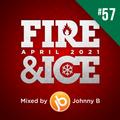 Johnny B Fire & Ice Drum & Bass Mix No. 57 - April 2021