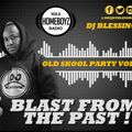 BLAST FROM THE PAST VOL 2 - OLD SKOOL PARTY VOL 2 [ DJ BLESSING ]