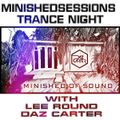 Daz Carter and Lee Round Trance Night -Minished Sessions