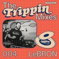 The Trippin Mixes - 004 LeBRON