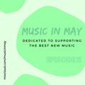 Music in May Episode 11