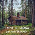 Cabaña Experience : 1er Aniversario Tiempos de Cabaña