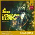 DJ LUIDEE_TWAZIKOZE MONDAY MADNESS_JULY_REALDEEJAYS
