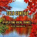 SOLO CONTIGO....Uplifting Vocal Trance  (October2021)