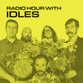 Radio Hour with IDLES