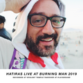 Hatiras Live At Burning Man 2019