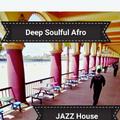 2020 Deep Soulful Afro Jazz House Mix Vol. 1 - 124BPM