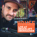 Live At Druckluft Oberhausen (House)