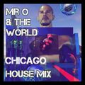 M r O & The World - Chicago House Mix