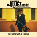 Audiofilia BLUEZinada! #001 - Distintivo Blue: Release (2016)